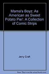 Mama's Boyz: As American as Sweet Potato Pie ! : A Collection of Comic Strips Paperback