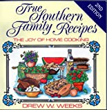 True Southern Family Recipes: The Joy of Home Cooking