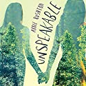 Unspeakable Audiobook by Abbie Rushton Narrated by Madeleine Leslay