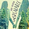 Unspeakable Hörbuch von Abbie Rushton Gesprochen von: Madeleine Leslay