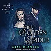 The Golden Spider: Elemental Web Chronicles Series, Book 1 | Anne Renwick