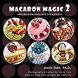 Macaron Magic 2: Individual Desserts and Showpieces