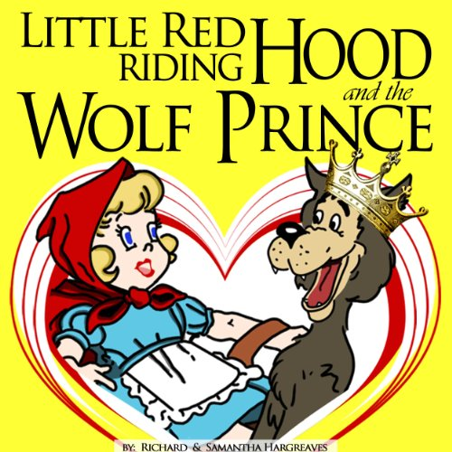 Little Red Riding Hood And The Wolf Prince - Coloring Book pdf Inside! (Famous Classic Fairy Tales With Printable Coloring Pages For Kids 1) ()