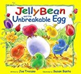 The Legend of JellyBean and the Unbreakable Egg