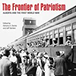 The Frontier of Patriotism: Alberta a...