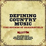 Defining Country Music - The Sounds of Bakersfield