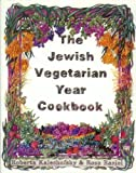 The Jewish Vegetarian Year Cookbook, Roberta Kalechofsky and Rosa Rasiel, 0916288439