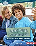 Smart Online Communication: Protecting Your Digital Footprint (Searchlight Books What Is Digital Citizenship?)