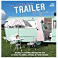 Vintage Trailer Style Buying Restoring Decorating Styling The Small Place Of Your Dreams
