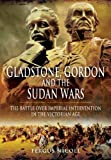 Gladstone, Gordon and the Sudan Wars, Fergus Nicoll, 1781591822