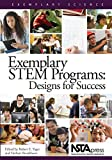 Exemplary STEM Programs : Designs for Success, Yager, Robert Eugene and Brunkhorst, Herbert, 1941316034