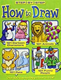How to Draw 101 Cartoon Characters- Animals - Pets - Funny People (Step + By + Step)