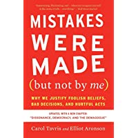 Mistakes Were Made (But Not by Me) Third Edition: Why We Justify Foolish Beliefs, Bad Decisions, and Hurtful Acts