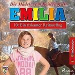 Ein riskanter Reitausflug (Emilia - Die Mädels vom Reiterhof 10) | Karla Schniering