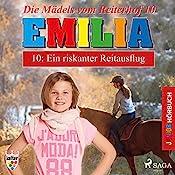 Ein riskanter Reitausflug (Emilia - Die Mädels vom Reiterhof 10)   Karla Schniering