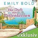 Der Duft von Pinienkernen Hörbuch von Emily Bold Gesprochen von: Elke Appelt