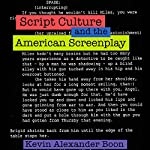 Script Culture and the American Screenplay: Contemporary Approaches to Film and Media Series | Kevin Alexander Boon