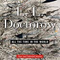 All the Time in the World: New and Selected Stories Audiobook by E. L. Doctorow Narrated by John Rubinstein