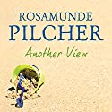 Another View Audiobook by Rosamunde Pilcher Narrated by Lucy Paterson