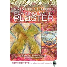 Mixed Media Surfaces - Playing with Plaster: Written by Sandra Duran Wilson, 2014 Edition, (DVD) Publisher: North Light Books [DVD]