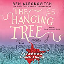 The Hanging Tree: PC Peter Grant, Book 6 Audiobook by Ben Aaronovitch Narrated by Kobna Holdbrook-Smith
