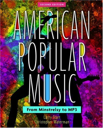 American Popular Music: From Minstrelsy to MP3 Includes two CDs