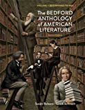 The Bedford Anthology of American Literature, Volume One : Beginnings To 1865, Belasco, Susan and Johnson, Linck, 0312678681