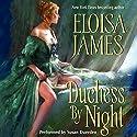 Duchess by Night Hörbuch von Eloisa James Gesprochen von: Susan Duerden
