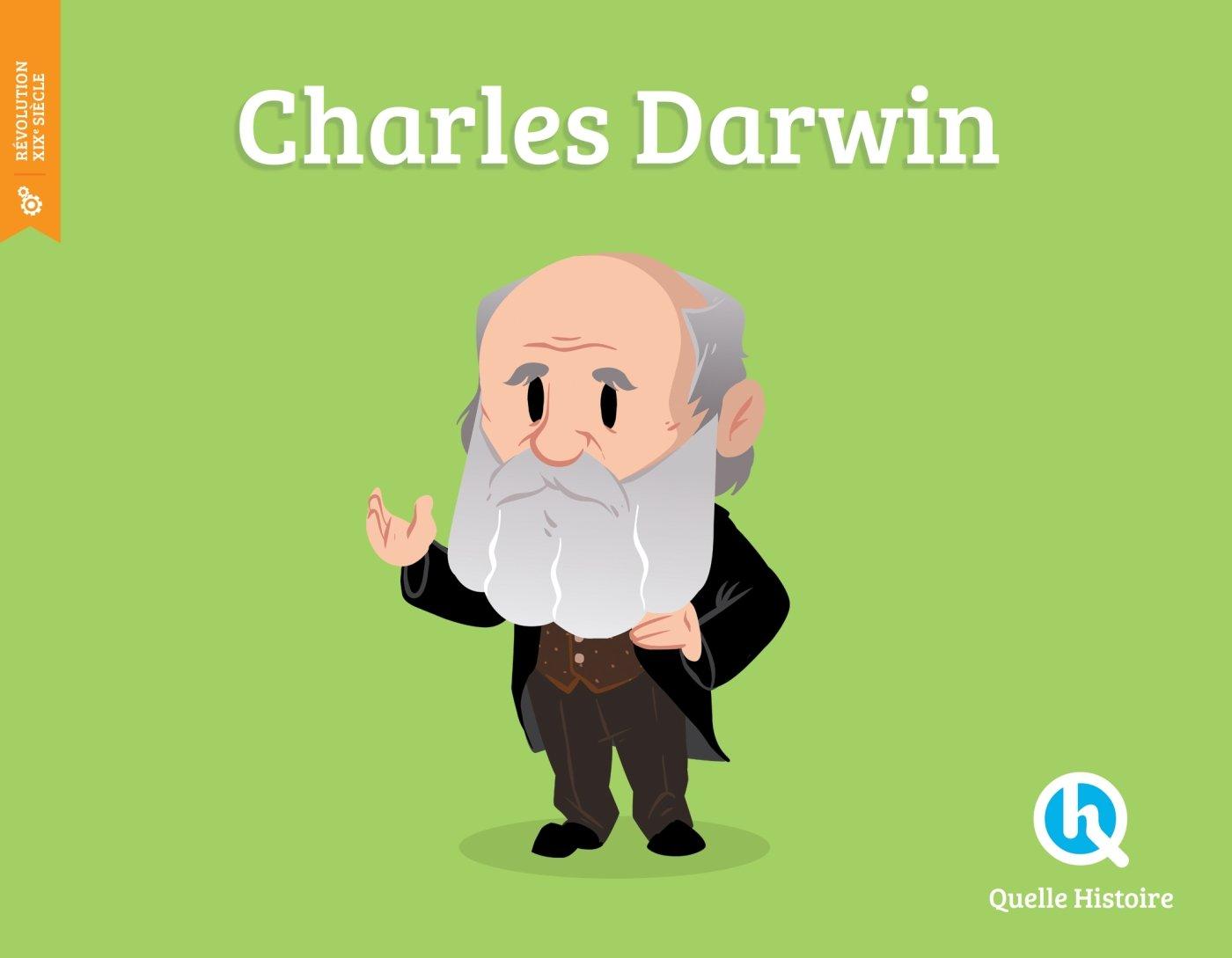 Charles Darwin Album – 14 mars 2018 Clémentine V. Baron Bruno Wennagel Mathieu Ferret Quelle Histoire Editions
