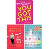 Bryony Gordon 3 Books Collection Set (You Got This, Eat Drink Run, The Wrong Knickers)