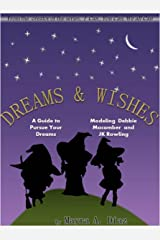 Books for Kids: Dreams and Wishes! : Children's book about Pursue a Dreams (Growing Up Books, Picture Books, Kids Book, Bedtime Story) (I Can, You Can, We All Can 3)