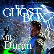 The Ghost Box: A Reagan Moon Novel | Mike Duran