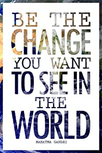 Mahatma Gandhi Be The Change You Want to See in The World Earth Motivational Cool Wall Decor Art Print Poster 24x36