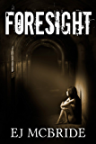 Foresight (Foresight Book 1)