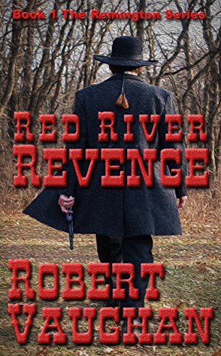 Red River Revenge (Remington Book 1)