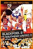 2004 LDV Vans Trophy Final Blackpool 2 Southend Utd 0 [DVD]