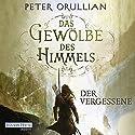 Der Vergessene (Das Gewölbe des Himmels 1) Hörbuch von Peter Orullian Gesprochen von: Oliver Siebeck