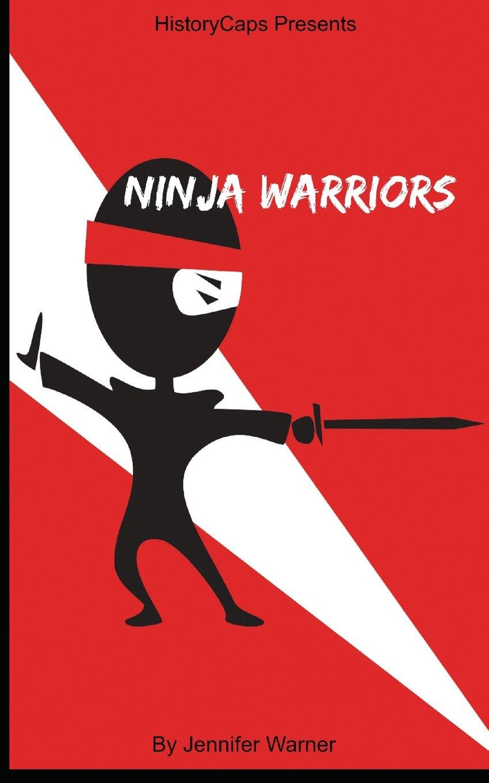 Ninja Warrior: 10 Ninjas That Changed History: Amazon.es ...