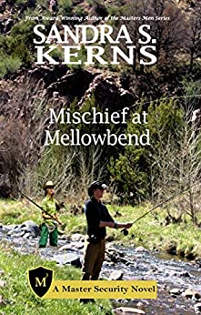 Mischief at Mellowbend (Master Security Book 3) by [Kerns, Sandra S.]