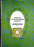 img - for How to Cut & Decorate Mounts book / textbook / text book