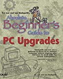 img - for Absolute Beginner's Guide to PC Upgrades book / textbook / text book