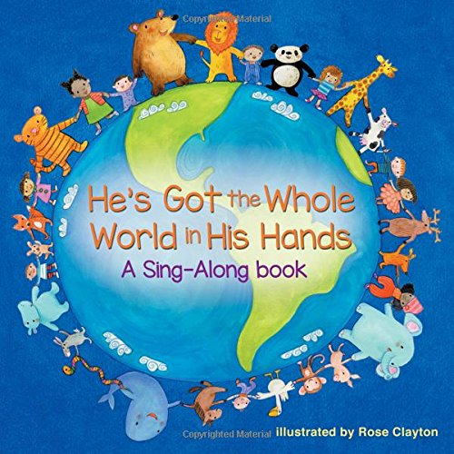 He's Got the Whole World in His Hands (A Sing-Along Book)