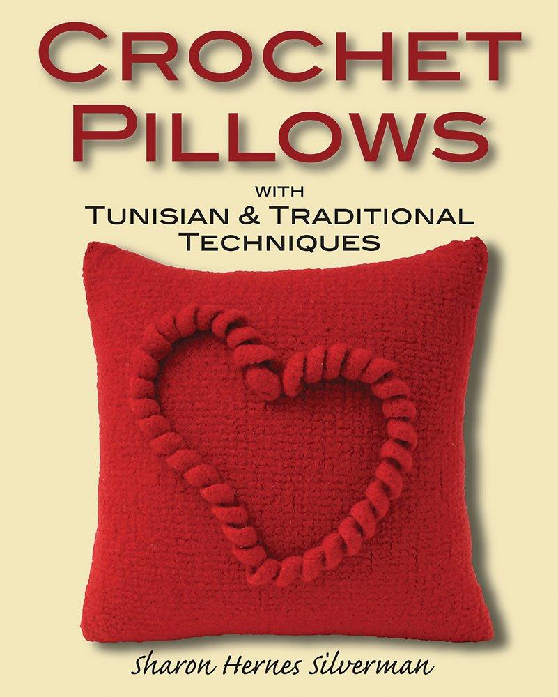 Crochet Pillows with Tunisian & Traditional Techniques pdf epub