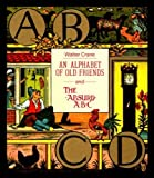 An Alphabet of Old Friends and the Absurd ABC, Walter Crane, 0500012601