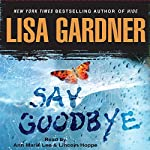 Say Goodbye   Lisa Gardner