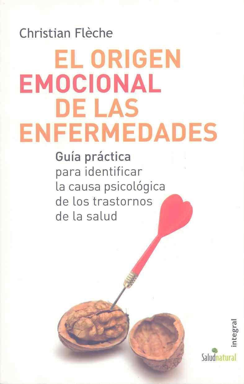El origen emocional de las enfermedades: 061 OTROS INTEGRAL: Amazon.es:  Christian Fleche, Rosa Borras Montane: Libros