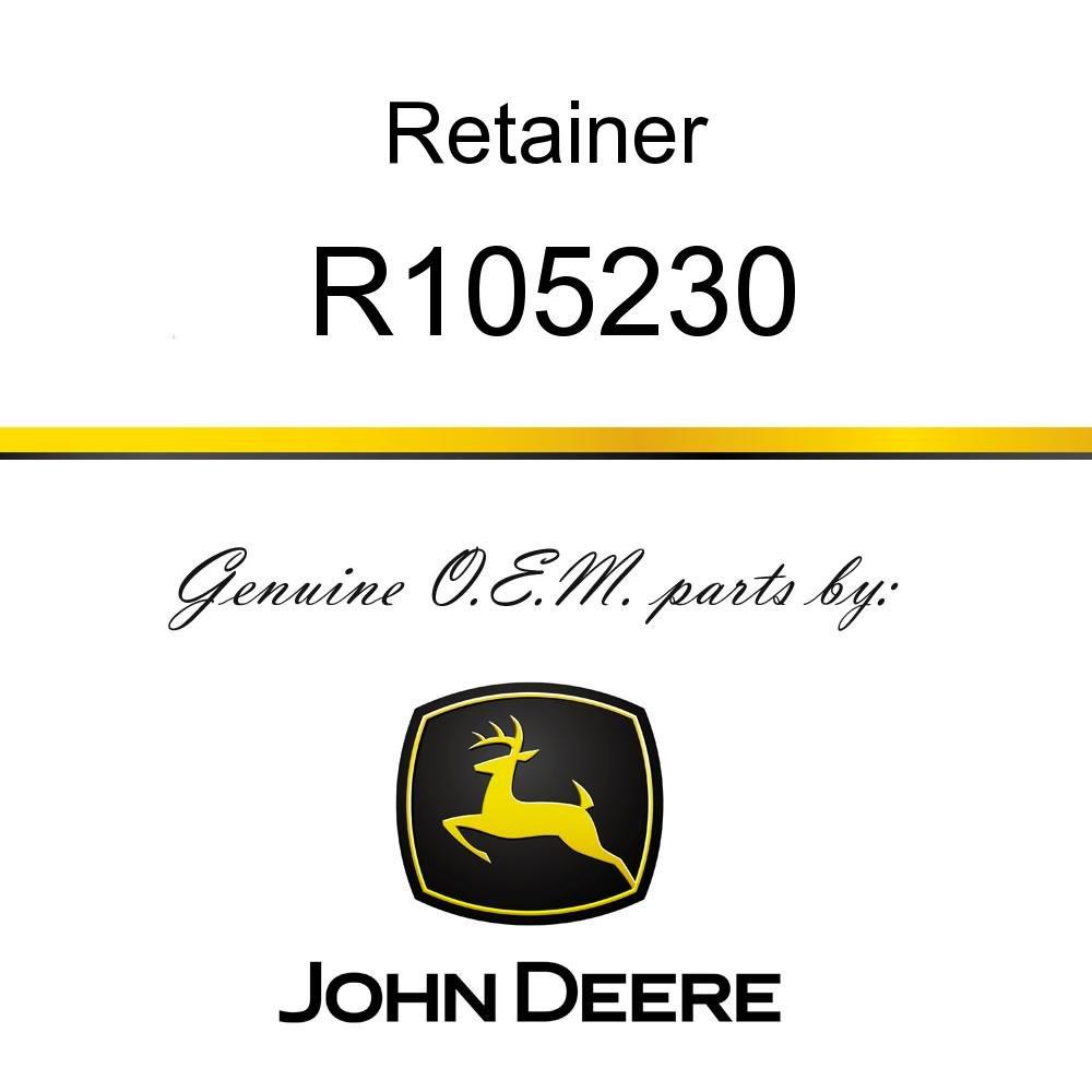 John Deere Original Equipment Retainer #R105230