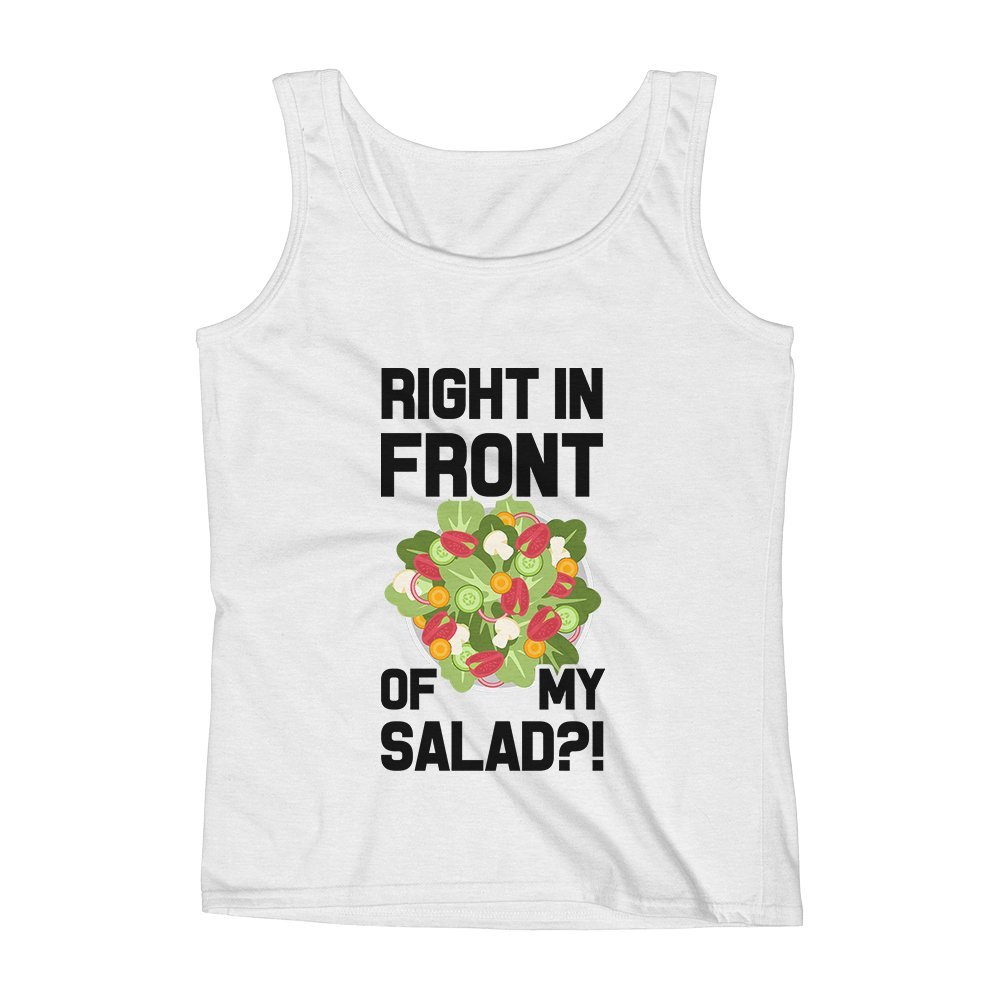 Mad Over Shirts Right in Front of My Salad Unisex Premium Tank Top