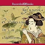 El pabellon de las lagrimas (Texto Completo) | Rei Kimura