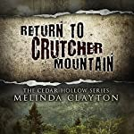 Return to Crutcher Mountain: Cedar Hollow Series, Book 2 | Melinda Clayton